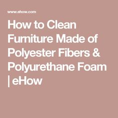 Polyester fibers, also known as microfiber, and polyurethane foam are combined often in the making of couches and chairs. The polyester fibers are used to make the fabric covering and the polyurethane foam as the inside padding. Deep Cleaning, Cleaning Hacks, Couch Cleaning, How To Clean Furniture, Furniture Making, Couch Foam, Clean Mattress Stains, Clean Cleanse, Clean Couch