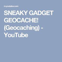 SNEAKY GADGET GEOCACHE! (Geocaching) - YouTube