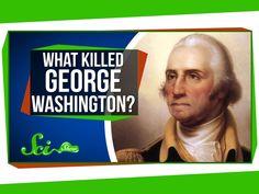 How 18th-Century Medicine Killed George Washington - YouTube