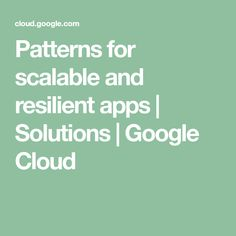 Patterns for scalable and resilient apps I Google, Apps, Clouds, Math Equations, Patterns, Block Prints, App, Pattern, Appliques