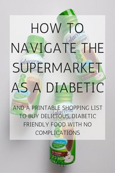 All the best tips to navigate the supermarket as a diabetic + free printable diabetic friendly shopping list to take on your grocery shopping trip