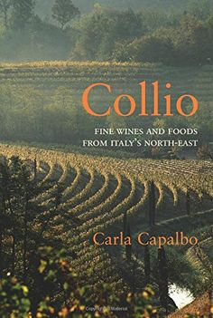 Collio Fine Wines and Foods from Italys NorthEast -- Check this awesome product by going to the link at the image.