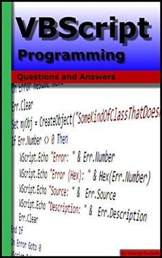 VBScript Programming: Questions and Answers. Creator: George Duckett. If you have a question about VBScript Programming this is the book with the answers. This eBook has been designed to be very easy to use, with many internal links set up that makes browsing in many different ways possible. You can use this book to lookup commonly asked questions, browse questions on a particular topic, compare answers to common topics, check out the original source and much more. Length: 598. Question And Answer, This Or That Questions, Computer Programming, Information Technology, The Book, Microsoft, Computers, The Creator, Ebooks