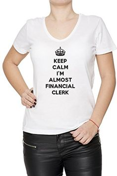ec1fbe50f7094 Bikinis · Keep Calm I'm Almost Financial Clerk Mujer Camiseta V-Cuello  Blanco Manga Corta
