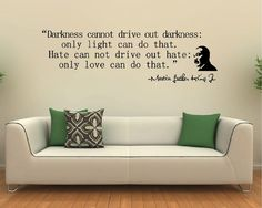 Vinyl Wall Decal Art Saying Decor - Darkness Can Not Martin Luther King Jr.