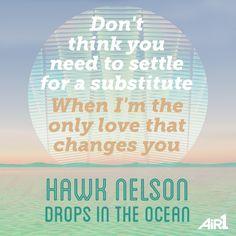 :: Hawk Nelson :: #DropsInTheOcean ::