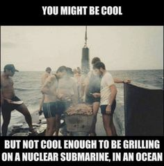 Cooking on a Submarine - Navy Memes Military Shows, Military Jokes, Navy Military, Military Life, Military History, Navy Memes, Navy Humor, Funny Internet Memes, Funny Memes
