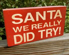 Santa We Really Did Try fun/funny Holiday by WordsofWisdomNH, $7.00
