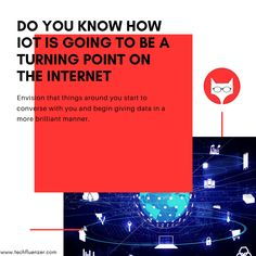 Do You Know How IoT Is Going To Be a Turning Point On The Internet How might you feel if your morning timer, knows your office area and way, realizes traffic conditions, and is sufficiently learned to make a gauge of your appearance time and wake you up accordingly? No traffic on the street, you can appreciate some more rest. Read More