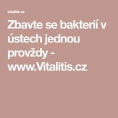 Zbavte se bakterií v ústech jednou provždy - www.Vitalitis.cz
