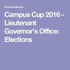 Campus Cup 2016 - Lieutenant Governor's Office: Elections