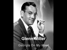 """Glenn Miller  """"Georgia On My Mind"""""""