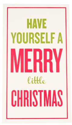 Have yourself a merry little Christmas!