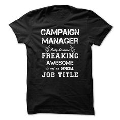 Awesome Shirt For Campaign Manager - Hot Trend T-shirts