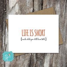 Life is Short, smile while you still have teeth Card - Just for fun card - Just because greeting card - Birthday card - Blank inside