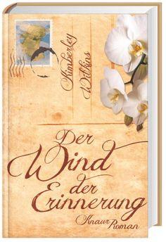 Der Wind der Erinnerung von Kimberley Wilkins