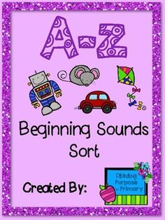 This product has a beginning sound sort for each letter, from A-Z!They are the perfect as an addition to weekly letter studies, an independent practice for students, or a letter review!The colorful visuals and large dotted lines keep kids engaged and help students be successful!
