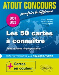 """Les 50 cartes à connaître - concours d'entrée aux écoles de commerce - ECS1 - ECS2 - atlas en couleur et fiches de géopolitique - J'ai bien aimé, très pratique, synthétique. Toujours eu un """"faible"""" pour les approches par les cartes."""