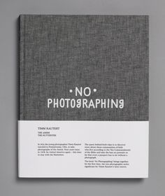 No Photographing / two series by the photographer Timm Rautert / design by Büro International London