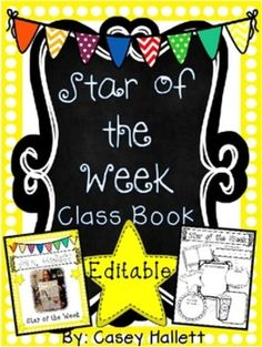 Star of the Week Book {Editable} from Mrs. Hallett's Happenings on TeachersNotebook.com -  (14 pages)  - This is an editable Star of the Week class book. You can edit the student name on the cover of the page and/or add a picture of the student on the cover. You can choose from a variety of covers.