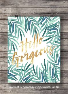 #Printableart  Hello gorgeous  watercolor palm leaves #tropical