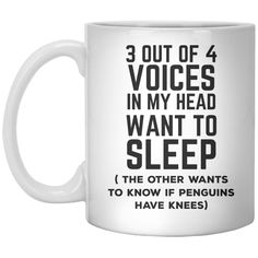 3 Out Of 4 Voices in My Head Want To Sleep MUG
