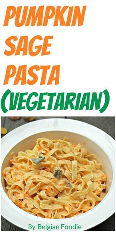 Pumpkin-Sage Pasta - a Family Autumn Favorite - Tasty, Healthy, and Easy!