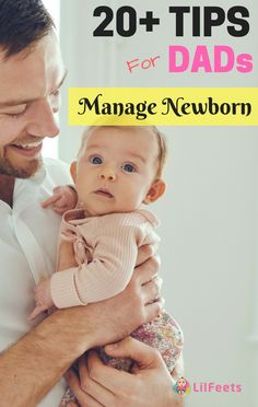 20+ New Dad Tips To Manage Newborn During First 6 Weeks | Parenting For Dads | Parenting For Dads Tips | Baby Parenting For Dads | Lilfeets.com