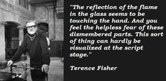 Terence Fisher Quotes