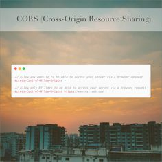 CORS or Cross-Origin Resource Sharing is a mechanism to make it possible to make requests from one website to another in the browser. The security policy, Same-Origin Policy (SOP) normally restricts this kind of behavior. If you're writing an API for example, and want other websites to be able to access your API via browser side requests, you might want to define trusted origins that requests are allowed from or simply trust all origins.