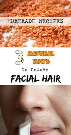 3 natural ways to remove facial hair (homemade recipes).