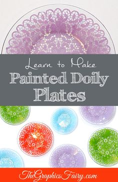 Make Painted Doily Plates - The Graphics Fairy...paint design for clay?
