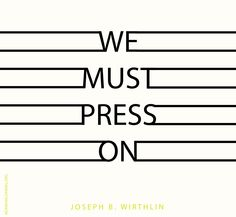 #goals  Quotes: We must press on!