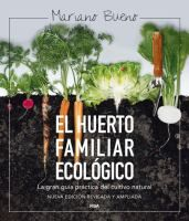 El huerto familiar ecológico : la gran guía práctica del cultivo natural / Mariano Bueno Barcelona : RBA, 2014