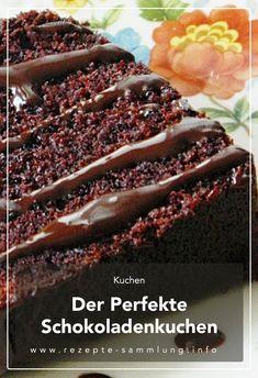 Der perfekte Schokoladenkuchen