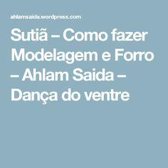 Sutiã – Como fazer Modelagem e Forro – Ahlam Saida – Dança do ventre