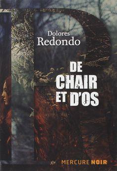 Amazon.fr - De chair et d'os - Dolores Redondo, Anne Plantagenet - Livres