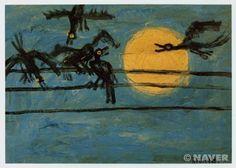 이중섭 - 달과 까마귀 (1954년)  한국 근대기의 대표적인 화가인 이중섭. 이중섭의 광끼가 느껴지는 듯한 작품이다. 여러 겹으로 바는 여러가지 파란색과 노란 보름달, 그리고 검은 전선위의 검은 까마귀 까지... 까마귀가 섬뜩하게 느껴지는데에는 배경의 오묘한 파랑이 한 몫을 한것같다.