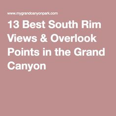 13 Best South Rim Views & Overlook Points in the Grand Canyon