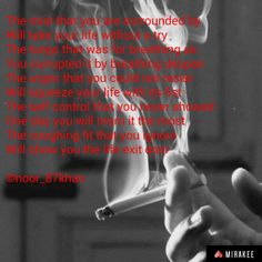 Quit smoking Love Poems, You Never, Mists, Breathe, Smoking, Life, Poems Of Love, Tobacco Smoking, Vaping