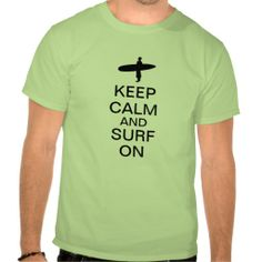 >>>Coupon Code          	Keep Calm and Surf On Shirts           	Keep Calm and Surf On Shirts lowest price for you. In addition you can compare price with another store and read helpful reviews. BuyDeals          	Keep Calm and Surf On Shirts please follow the link to see fully reviews...Cleck Hot Deals >>> http://www.zazzle.com/keep_calm_and_surf_on_shirts-235748790628683512?rf=238627982471231924&zbar=1&tc=terrest