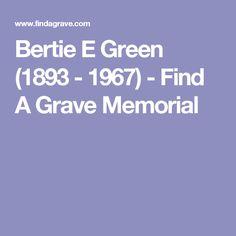 Bertie E Green (1893 - 1967) - Find A Grave Memorial