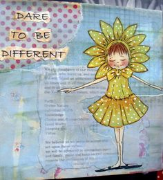 Dare To Be Different- seems this has been my life
