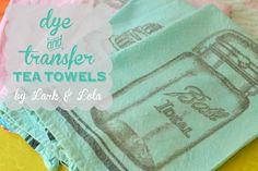 Dye & transfer tea towels with rit dye and toner laser printer reverse images on Lark & Lola