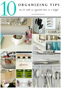 10 Organizing Tips: How to create an organized home on a budget! Really creative ideas! - some great links within the post