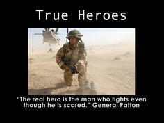 """The real hero is the man who fights even though he is scared."" General Patton  #Heroes #War"