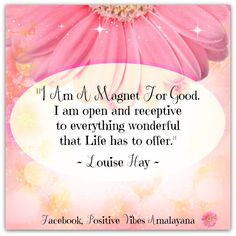 """I am a magnet for good. I am open and receptive to everything wonderful that…"