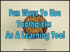 Funschooling & Recreational Learning: Fun Ways To Use Toothpicks As A Learning Tool