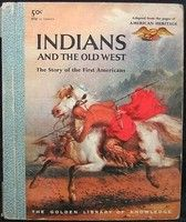 Indians and the Old West: The Story of the First Americans by Anne Terry White   LibraryThing