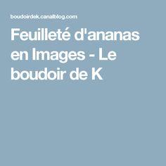 Feuilleté d'ananas en Images - Le boudoir de K